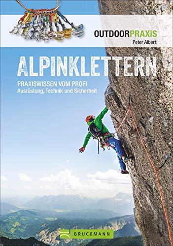 Alpinklettern - Das große Praxisbuch für alle...
