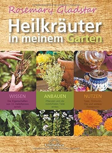Heilkräuter in meinem Garten: 33 wichtige...