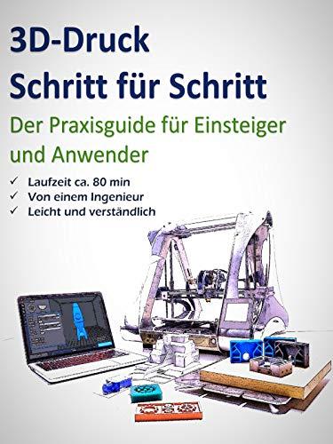 3D-Druck Schritt für Schritt - Der Praxisguide...
