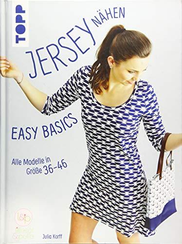 Jersey nähen - Easy Basics: Alle Modelle in...