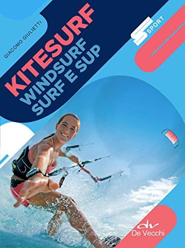 Kitesurf, Surf, Windsurf e Sup (Italian Edition)