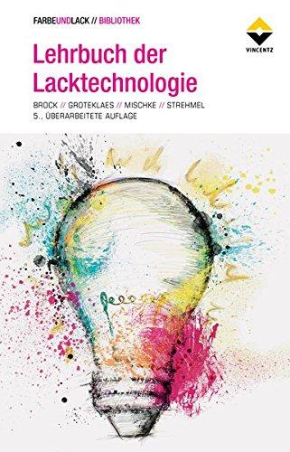 Lehrbuch der Lacktechnologie (FARBE UND LACK //...