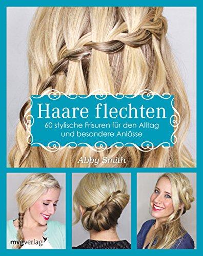 Haare flechten: 60 stylische Frisuren für den...