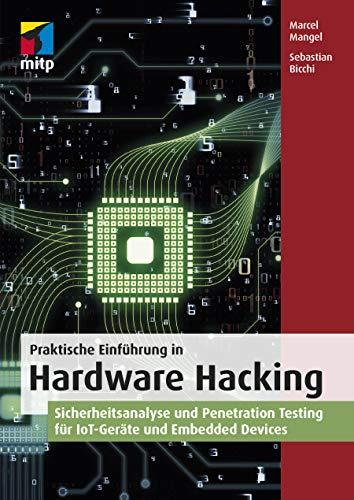 Praktische Einführung in Hardware Hacking:...