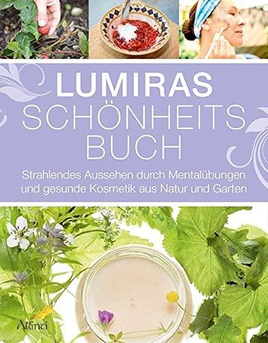 Lumiras Schönheitsbuch: Strahlendes Aussehen...