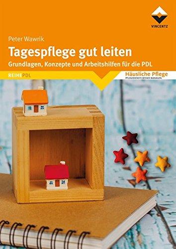 Tagespflege gut leiten: Grundlagen, Konzepte und...