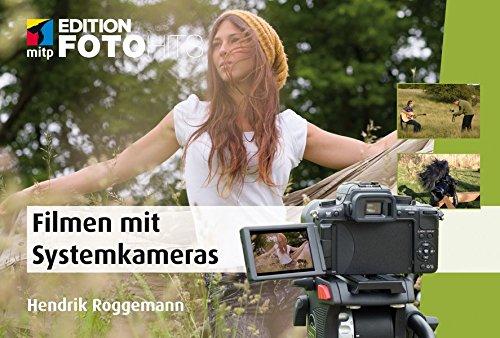 Filmen mit Systemkameras (Edition FotoHits):...