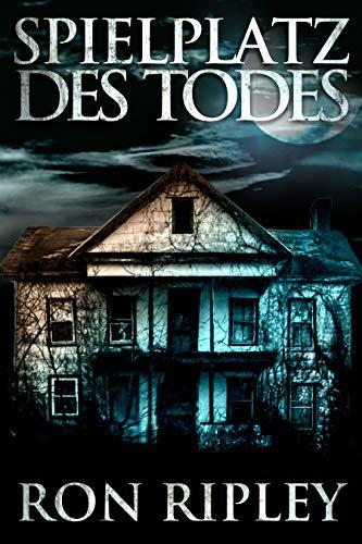 Spielplatz des Todes: Übernatürlicher Horror mit...