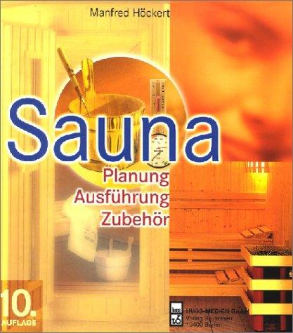 Sauna: Planung, Konstruktion, Ausführung
