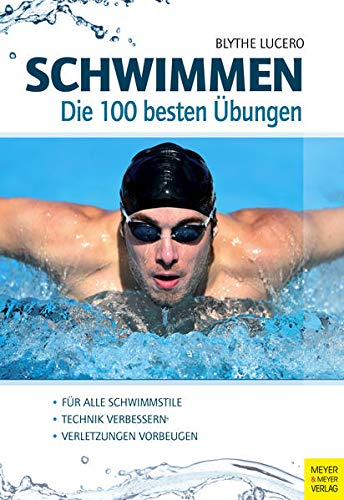 Schwimmen - Die 100 besten Übungen