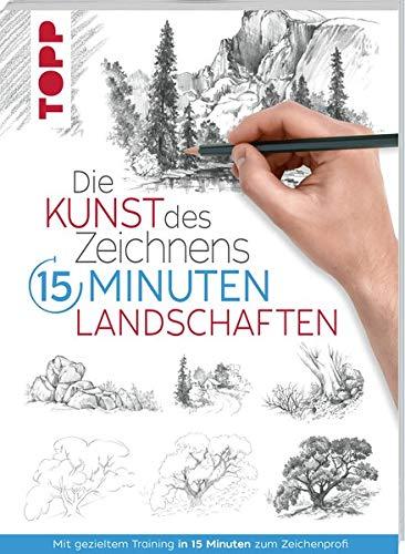 Die Kunst des Zeichnens 15 Minuten - Landschaften:...