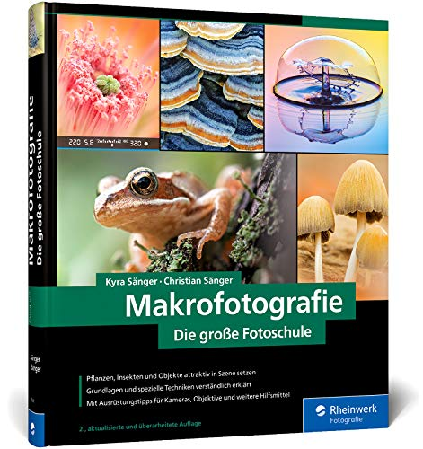 Makrofotografie: Die große Fotoschule: Neuauflage...