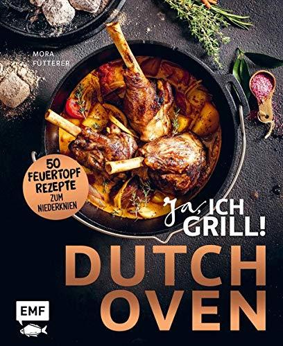Dutch Oven – Ja, ich grill!: 50...