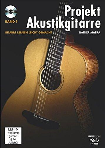 Projekt Akustikgitarre, Band 1.: Gitarre lernen...