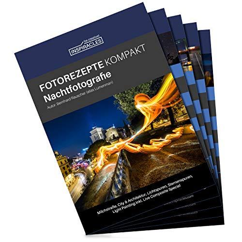 Inspiracles Nachtfotografie Fotorezepte Kompakt -...