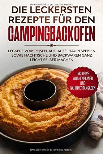 Die leckersten Rezepte für den Campingbackofen:...