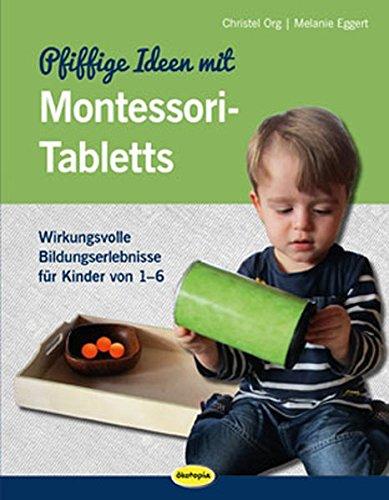 Pfiffige Ideen mit Montessori-Tabletts:...