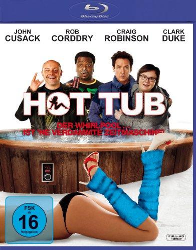 Hot Tub - Der Whirlpool ... ist 'ne verdammte...