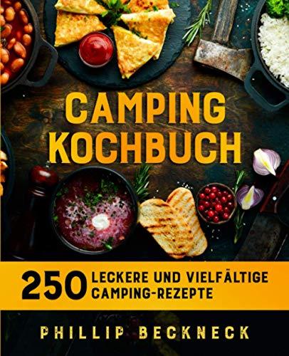 Camping Kochbuch: 250 leckere und vielfältige...