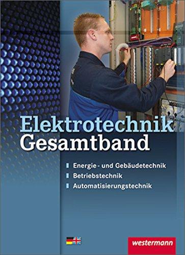 Elektrotechnik Gesamtband: Energie- und...