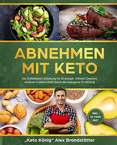 Abnehmen mit Keto: Die Schnellstart Anleitung für...