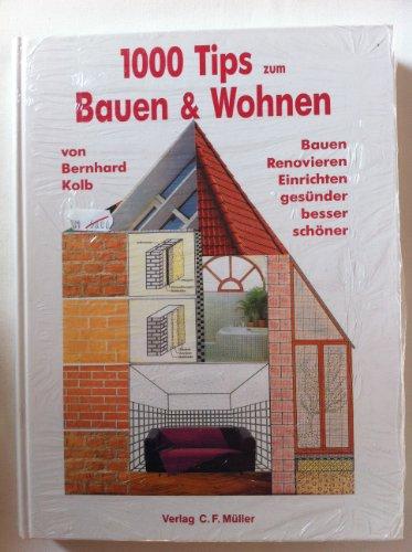 1000 Tips zum Bauen und Wohnen: Bauen, Renovieren,...