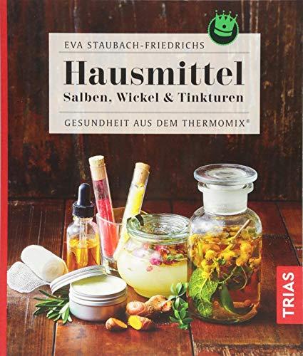 Hausmittel: Salben, Wickel & Tinkturen -...