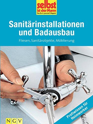 Sanitärinstallationen und Badausbau - Profiwissen...