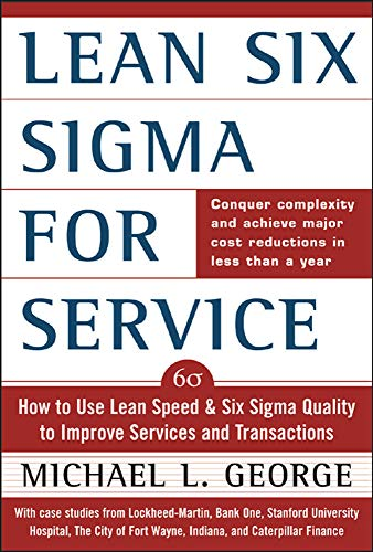George: Lean Six SIGMA for Service: How to Use...