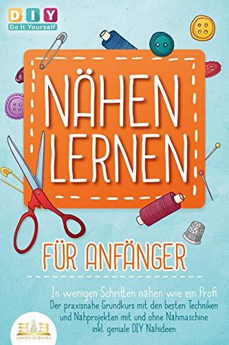 NÄHEN LERNEN FÜR ANFÄNGER - In wenigen...