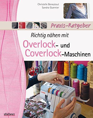 Richtig nähen mit Overlock- und...