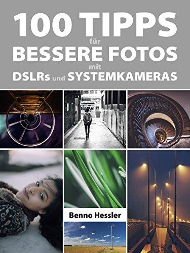 100 Tipps für bessere Fotos mit DSLRs und...