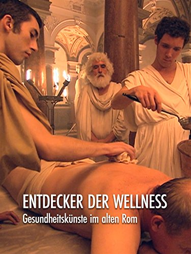 Entdecker der Wellness - Gesundheitskünste im...