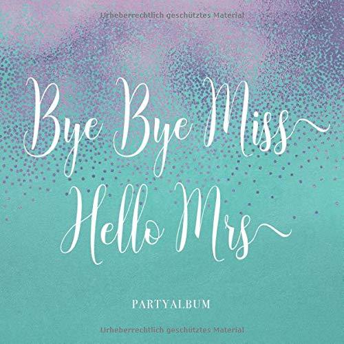 Bye Bye Miss Hello Mrs Partyalbum: Polterabend...