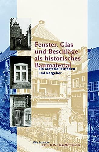 Fenster, Glas und Beschläge als historisches...