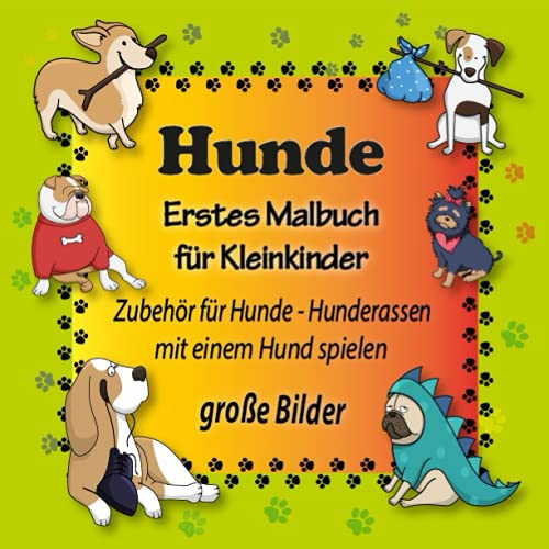 Hunde - Erstes Malbuch für Kleinkinder - Große...