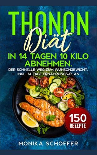 Thonon Diät: In 14 Tagen 10 Kilo abnehmen. Der...