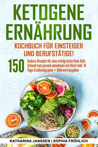 Ketogene Ernährung Kochbuch für Einsteiger und...