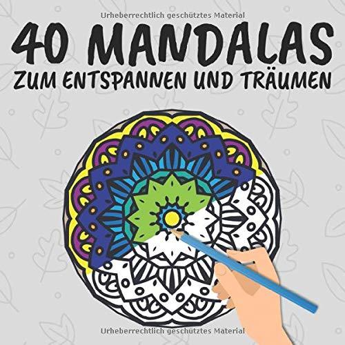 40 Mandalas zum Entspannen und Träumen: Mahlbuch...