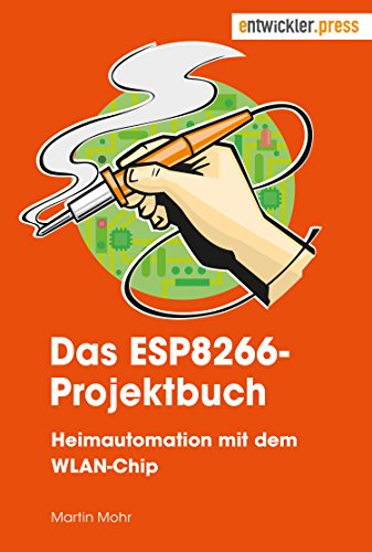 Das ESP8266-Projektbuch. Heimautomation mit dem...