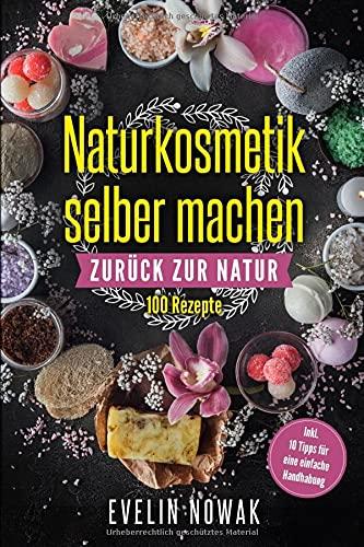 Naturkosmetik selber machen: Zurück zur Natur,...