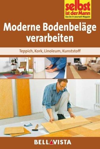 Moderne Bodenbeläge verarbeiten: Teppich . Kork ....