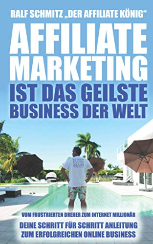 Affiliate Marketing ist das geilste Business der...