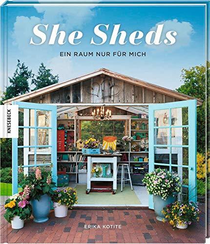 She Sheds (Deutsche Ausgabe): Ein Raum nur für...