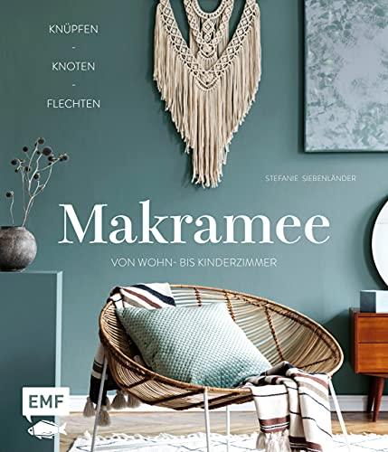 Makramee – Knüpfen, knoten, flechten: Über 20...