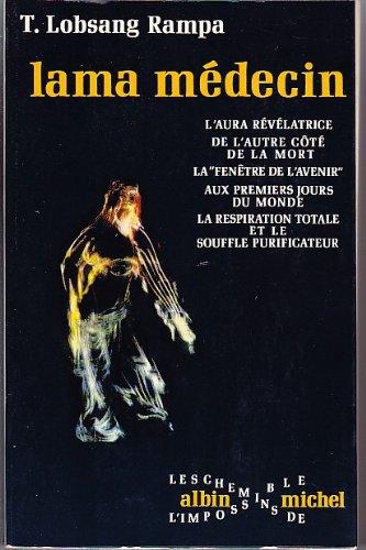 Lama mÃdecin - Editions Albin Michel Coll. les...