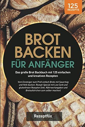Brot backen für Anfänger: Das große Brot...