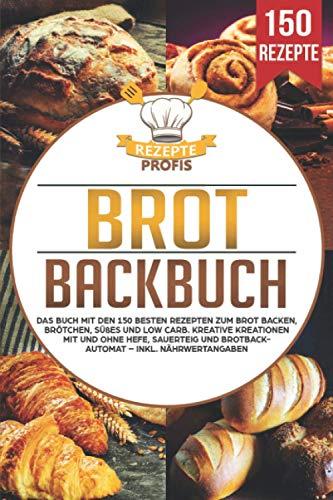 Brot Backbuch: Das Buch mit den 150 besten...