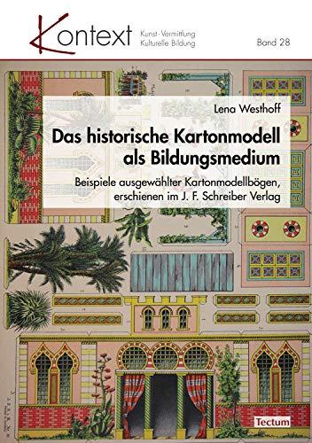 Das historische Kartonmodell als Bildungsmedium:...