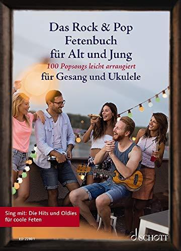 Das Rock & Pop Fetenbuch für Alt und Jung: 100...